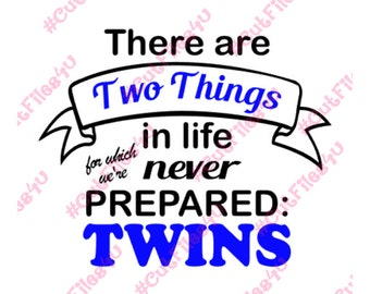 Twins SVG design Never Prepared for Twins: SVG, PNG cut files for Silhouette Cameo and Cricut Explore using vinyl, htv, glass, shirts