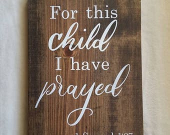 For this Child I have Prayed 1 Samuel 1:27 Wooden Nursery Sign
