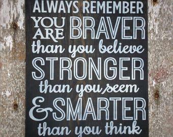 Always Remember You Are Braver, Graduation Gift, High School Graduation, Dorm Decor, Motivational Signs, Inspirational Signs, Gift Idea,