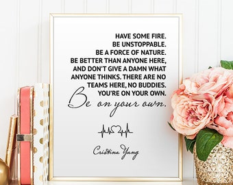 Greys Anatomy Inspiring Wall Art Have some fire Be unstoppable Grey's Anatomy Quote Poster Meredith Grey Motivational Quotes Friend Gift