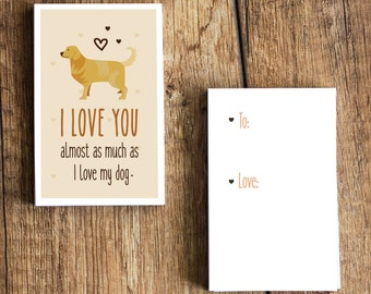 "Golden Retriever Card Download- ""I love you almost as much as I love my dog"" - A fun printable dog card for Valentines Day or any other day!"
