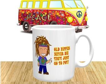 Funny Mug 'Old Hippies Never Die They Just Go To Pot!' Coffee Mug, Coffee Cup, Ceramic Mug
