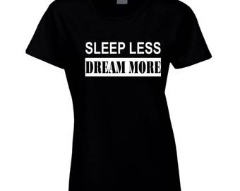 Sleep Less Dream More Ladies Fitted T Shirt