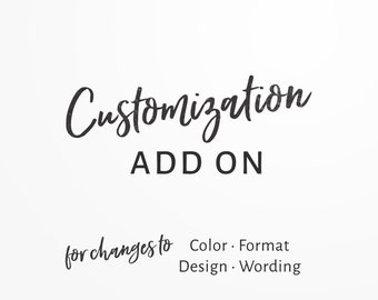 Customization Add-on: includes changes to color, design, file format, and wording.