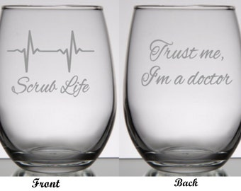 Doctor Gift, Scrub Life, 2 Sided Wine Glass, Trust Me I'm a Dr, Gift for Doctor, Doctor Glass, Medical Wine Glass, Medical Doctor, Medical