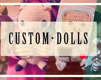 Custome Crochet Dolls