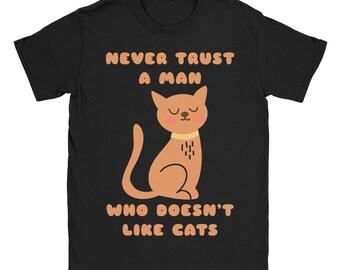 Never Trust A Man Who Doesn't Like Cats T-Shirt *Jumbo Print*