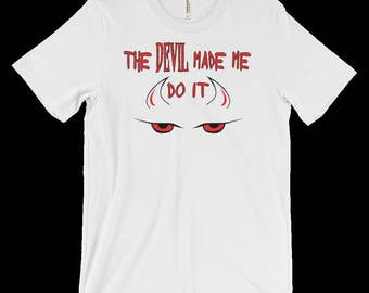 Devil Made Me Do It - Emo Clothing - Gothic T-Shirts - Evil Shirts