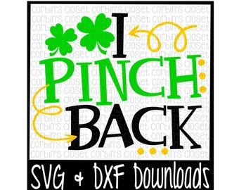 St Patricks Day SVG * I Pinch Back * St Patricks SVG Cut File - SVG & dxf Files - Silhouette Cameo, Cricut