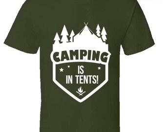 Funny camping t shirt,Camping Shirt, Camping Tshirt,Camping Gift,Camping Gear,Camping Life,bbq t shirt,campfire camping,Camping Is In Tents