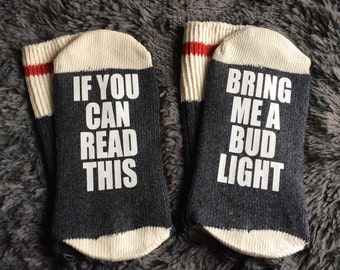 If You Can Read This - Bring me a Bud Light Socks - Beer Socks - Beer Gifts - Novelty Socks