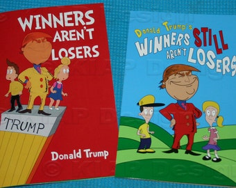 New books (1) Winners Arent Losers , (1) Winners Still Arent Losers - Donald Trump Children's Book As seen on Jimmy Kimmel show