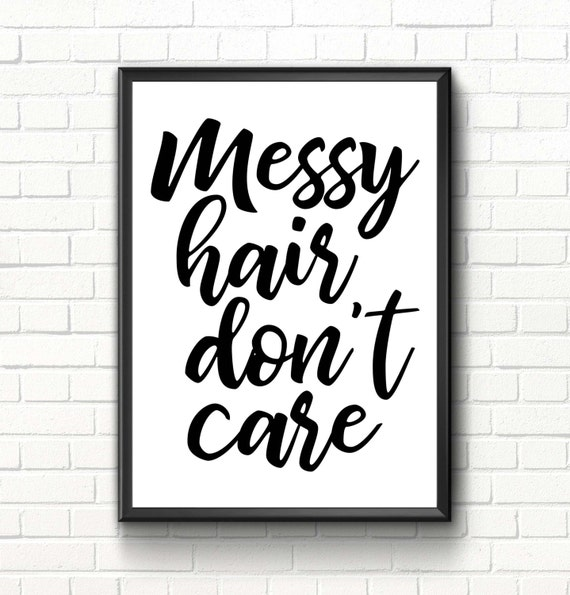 Messy Walls But I Like It: Items Similar To Messy Hair Don't Care Poster Fashion