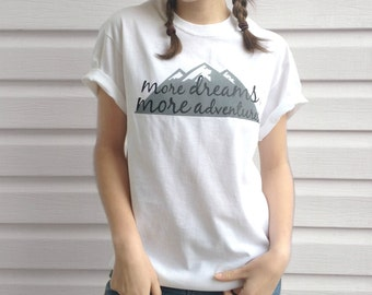 More Dreams More Adventures Graphic Tee T-Shirt Handprinted
