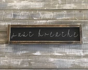 just breathe, wood sign, signs, wood sign sayings, wood sign custom, home decor, wall hangings, hand painted sign, wood signs home