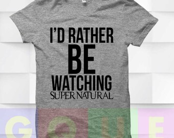 I'd Rather Be Watching Supernatural Shirt Supernatural Shirt