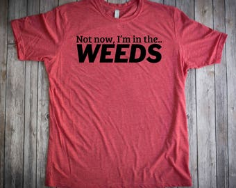 Waiter Shirt , Waitress Shirt , Bartender Shirt, Server, I'm in the weeds, in the weeds, Staff shirts, gift for waiter, gift for waitress