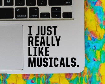 REALLY LIKE MUSICALS vinyl decal || musical theatre broadway fandom MacBook laptop sticker