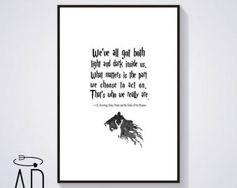 We've all got both light and dark inside us,J.K. Rowling,Harry Potter Quote Poste,J.K. Rowling Quote,Harry Potter Poster, Harry Potter Print