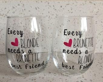 Every Blonde Needs a Brunette Best Friend. Every Brunette Needs a Blonde Best Friend. Best Friend Gift. Birthday