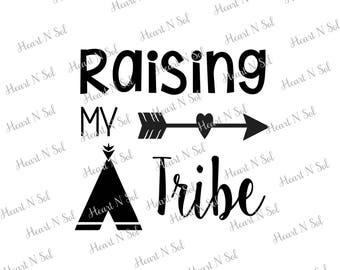 Raising my Tribe, tribal arrow, Mom, Christian, southern style, SVG, EPS, DXF, Digital file, Instant Download, Silhouette, Cricut