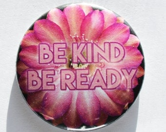 Be Kind, Be Ready