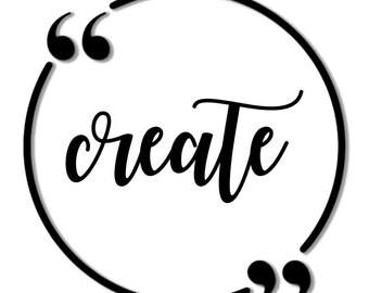 PRINTABLE Wall Art, Create Sign, Create Print, Create Wall Decor, Instant Download, Instant Art, Instant Gift, Last Minute, Gift Idea, Art