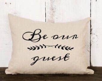 Be our guest / pillow cover / guest room pillow / throw pillow / decorative pillow