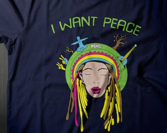 I Want Peace Shirt, World Peace Tee, Give Peace A Chance, Coexist, Peace T Shirt, Stop Wars, Anti War Shirt, Peace Sign Shirt, Peaceful Tee