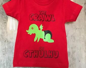 Crawl of Cthulu Toddler shirt horror funny