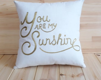 you are my sunshine--FREE SHIPPING-- Pillow Cushion Personalized Gift for Her