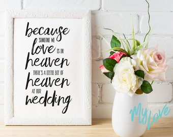 Because someone we love is in heaven, there's a little bit of heaven at our wedding print, family, gift, loved one, remembrance, memorial