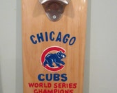 Cubs World Series 2016 Wooden Bottle opener with magnetic cap catcher bottle cap catching opener