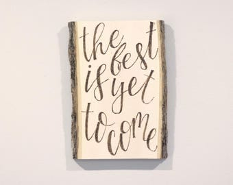The Best Is Yet To Come Rustic Wood Slice Wall Hanging Rustic Bark Raw Wood Wedding Love Reception Decor