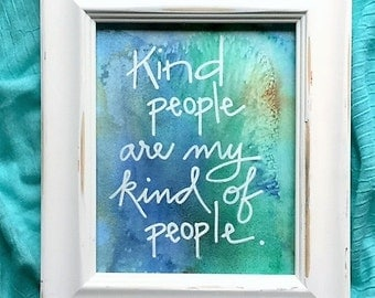 Watercolor Print // 8 X 10 Print // Kind People Are My Kind of People