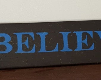 Believe sign-Sayings and Quotes -  Primitive sign- Handmade sign- Painted signs- gift for friend- Inspirational signs