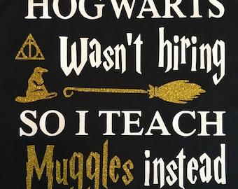 Hogwarts wasn't hiring so I teach muggles instead - Harry Potter - hogwarts - muggles - teacher
