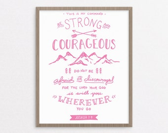 Be Strong and Courageous - Joshua 1:9 (Pink) - Christian art print - Bible verse printable - Inspirational quote poster - Instant download