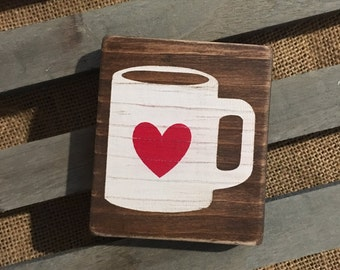 Coffee lover sign, coffee mug heart sign, coffee sign, coffee mug sign, coffee home decor, coffee decor, wood sign