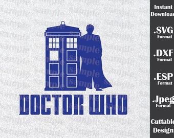 Doctor Who  Inspired By Doctor Who Cutting Files in SVG, DXF, ESP and Jpeg Format for Cricut and Silhouette