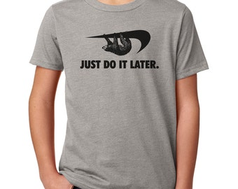 Just Do It Later Sloth Procrastination Youth T-Shirt