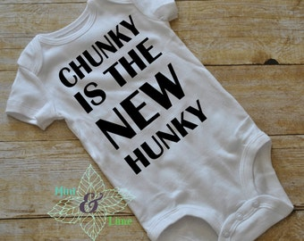 Infant Bodysuit Chunky is the new Hunky Baby Bodysuit