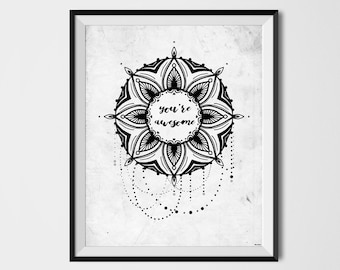 You're Awesome, Quote, mandala  Print, mandala art,Printable, ink art,ink Art Print, Black and White, Wall Decor, quote Wall Art, doodle art