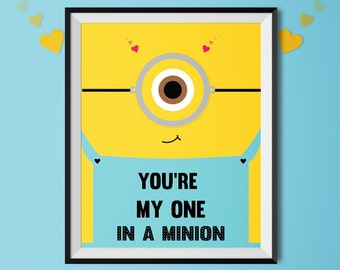 you are my one in a minion !, printable art, love print, minions, funny valentine print, valentine's day gift, printable wall art, valentine