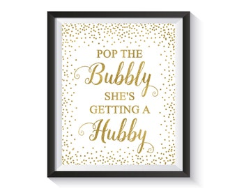 Pop the Bubbly She's Getting a Hubby, Bridal Shower Sign, Bachelorette Party, Gold confetti decor, Champagne Sign Bar Decorations Printable
