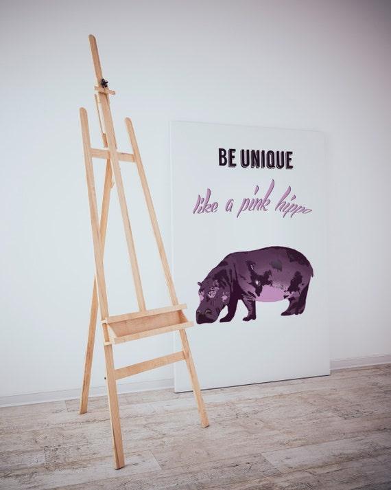 Be Unique Like a Pink Hippo. Digital Art, Printable Art, Wall decor, Hippo print, Motivational print, Animal print, Funny printable art