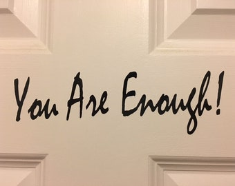 You Are Enough! Vinyl Decal x fat_to_fit_darling
