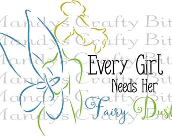SVG Tinkerbell Every Girl Needs Fairy Dust