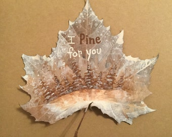I Pine For You Painted Leaf