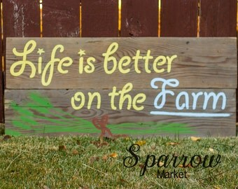 Life is Better on the Farm Barnwood Sign